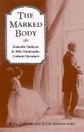 Marked Body Domestic Violence in Mid-Nineteenth-Century Literature