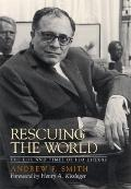 Rescuing the World The Life and Times of Leo Cherne