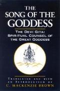 Song of the Goddess The Devi Gita  Spiritual Counsel of the Great Goddess