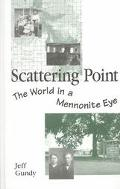 Scattering Point The World in a Mennonite Eye
