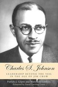 Charles S. Johnson Leadership Beyond the Veil in the Age of Jim Crow