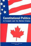 Constitutional Politics in Canada and the United States