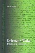 Deleuze's Wake Tributes and Tributaries