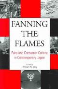 Fanning the Flames Fans and Consumer Culture in Contemporary Japan