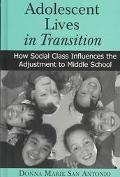 Adolescent Lives in Transition How Social Class Influences the Adjustment to Middle School