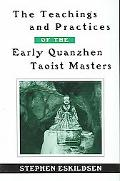 Teachings and Practices of the Early Quanzhen Taoist Masters