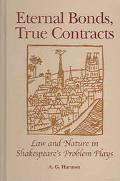 Eternal Bonds, True Contracts Law and Nature in Shakespeare's Problem Plays