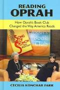 Reading Oprah How Oprah's Book Club Changed the Way America Reads