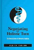 Negotiating the Holistic Turn The Domestication of Alternative Medicine