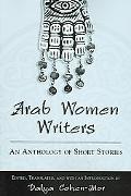 Arab Women Writers An Anthology of Short Stories