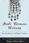 Arab Women Writers An Anthology of Short Stories