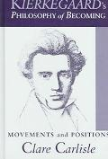 Kierkegaard's Philosophy of Becoming Movements And Positions