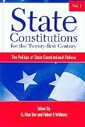 State Constitutions for the Twenty-first Century The Politics of State Constitutional Reform