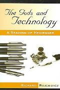 Gods And Technology A Reading of Heidegger