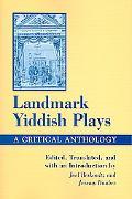 Landmark Yiddish Plays A Critical Anthology