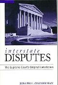 Interstate Disputes: The Supreme Court's Originial Jurisdiction