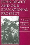 John Dewey And Our Educational Prospect A Critical Engagement With Dewey's Democracy And Edu...