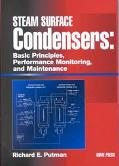 Steam Surface Condensers Basic Principles, Performance Monitoring, and Maintenance