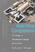 Axial-Flow Compressors A Strategy for Aerodynamic Design and Analysis