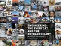Engineering the Everyday and the Extraordinary : Milestones in Innovation