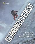 Climbing Everest Tales of Triumph and Tragedy on the World's Highest Mountain