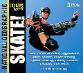 Skate Your Guide to Inline, Aggressive, Vert, Street, Roller Hockey, Speed Skating, Dance, F...