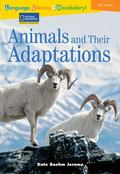 Reading Expeditions Language, Literacy and Vocabulary: Animals and Their Adaptations