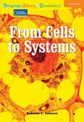 From Cells to Systems (National Geographic Reading Expeditions)