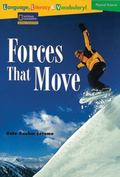 Forces That Move (National Geographic Reading Expeditions)