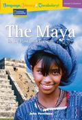 Reading Expeditions Language, Literacy and Vocabulary: the Maya in the Past