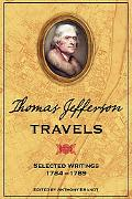 Thomas Jefferson Travels Selected Writings, 1784-1789