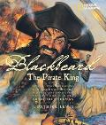 Blackbeard the Pirate King Several Yarns Detailing the legends, myths, and real-life adventu...