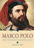 Marco Polo The Boy Who Traveled the Medieval World