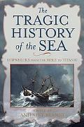 Tragic History of the Sea Shipwrecks From The Bible to Titanic