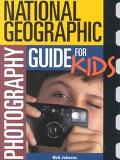 National Geographic Photography Guide for Kids