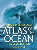 Atlas of the Ocean The Deep Frontier