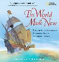 World Made New Why the Age of Exploration Happened and How