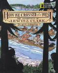 How We Crossed the West The Adventures of Lewis & Clark