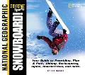 Snowboard Your Guide to Freeriding, Pipe & Park, Jibbing, Backcountry, Alpine, Boardercross,...