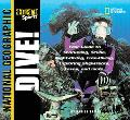 Dive Your Guide to Snorkeling, Scuba, Night-Diving, Freediving, Exploring Shipwrecks, Caves,...