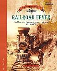 Railroad Fever Building the Transcontinental Railroad 1830-1870