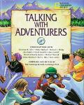 Talking With Adventurers Conversations With Christina M. Allen, Robert Ballard, Michael L. B...