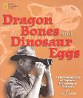 Dragon Bones and Dinosaur Eggs A Photobiography of Explorer Roy Chapman Andrews