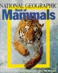 National Geographic Book of Mammals - National Geographic Society - Hardcover - Reprint