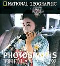 National Geographic Photographs: Then and Now