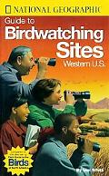 National Geographic Guide to Birdwatching Sites Western U.S.