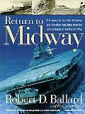 Return to Midway The Quest to Find the Yorktown and the Other Lost Ships from the Pivotal Ba...