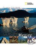 National Geographic Countries Of The World Mexico