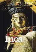 Ancient Incas Archaeology Unlocks the Secrets of the Inca's Past
