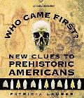 Who Came First? New Clues to Prehistoric Americans